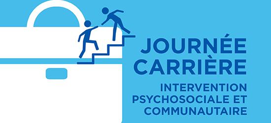 Journée carrière : Intervention psychosociale et communautaire